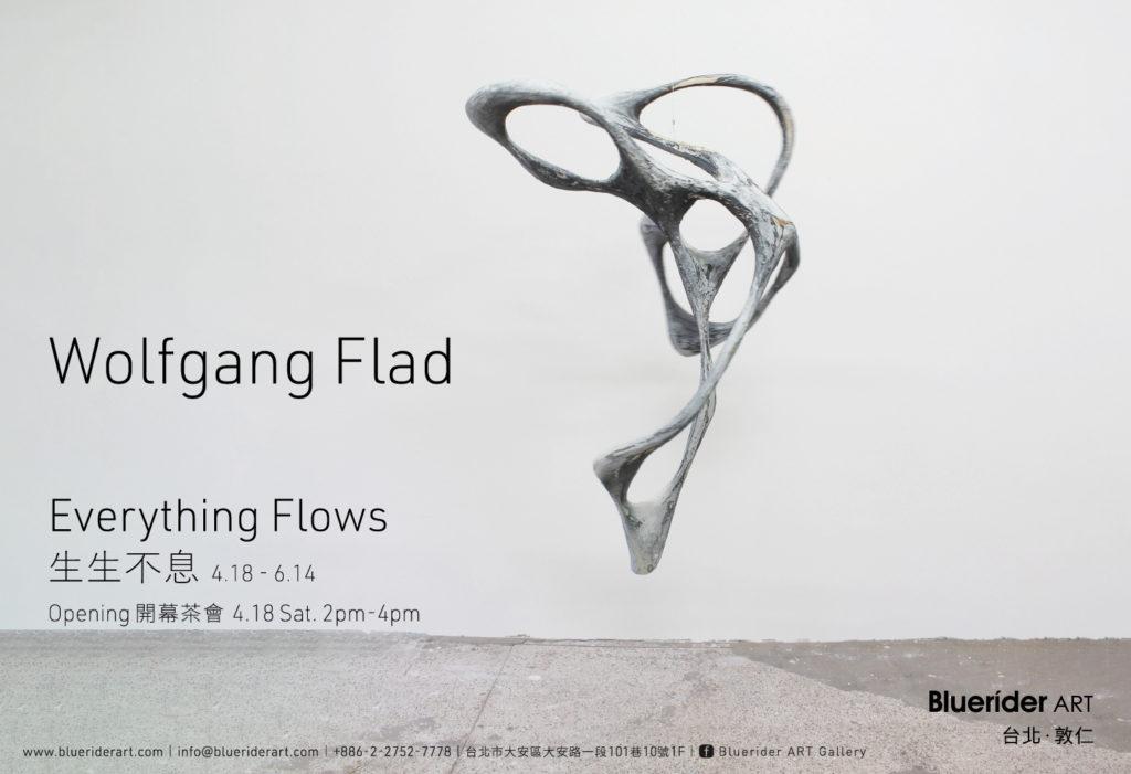 【台北·敦仁】 生生不息 Everything Flows – Wolfgang Flad 亚洲首个展  4.18 – 6.14, 2020