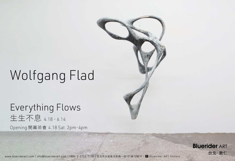 【台北·敦仁】 生生不息 Everything Flows – Wolfgang Flad 亞洲首個展  4.18 – 6.14,2020
