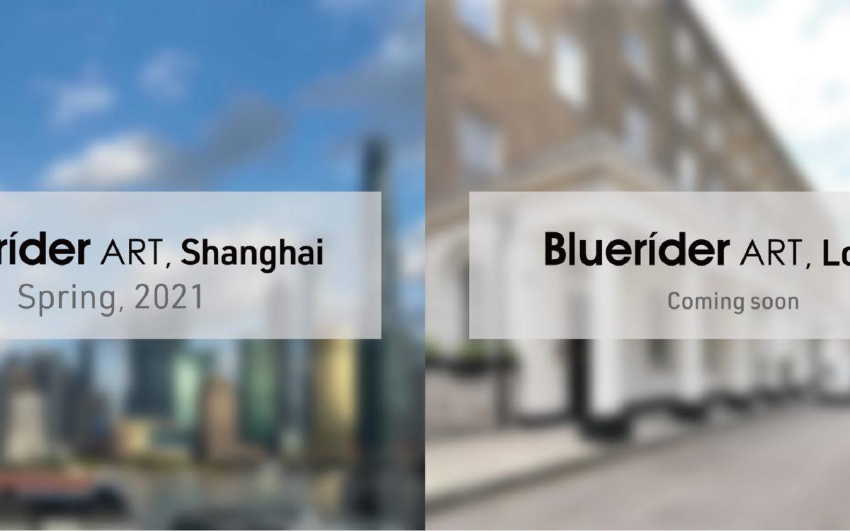 Bluerider ART 重訊|上海、倫敦新空間計劃